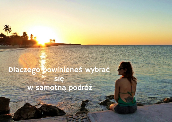 Dlaczego powinieneś wybrać się w samotną podróż (1)